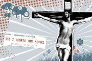 Passion: Die 7 Worte am Kreuz
