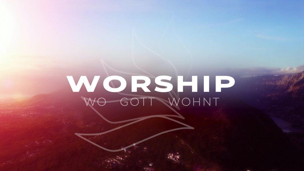 WORSHIP - Wo Gott wohnt